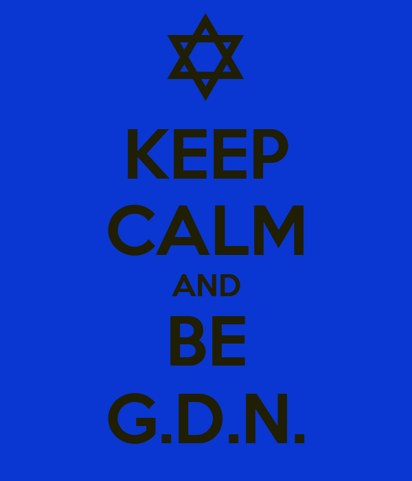 KEEP CALM AND BE G.D.N.