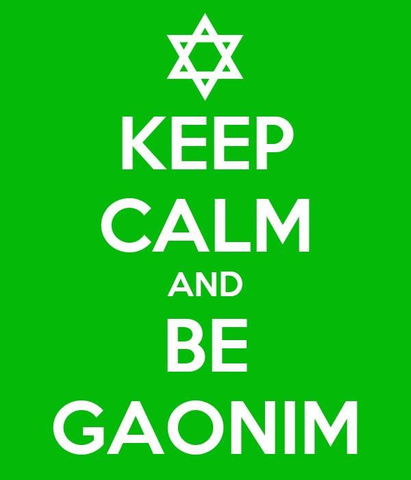 KEEP CALM AND BE GAONIM
