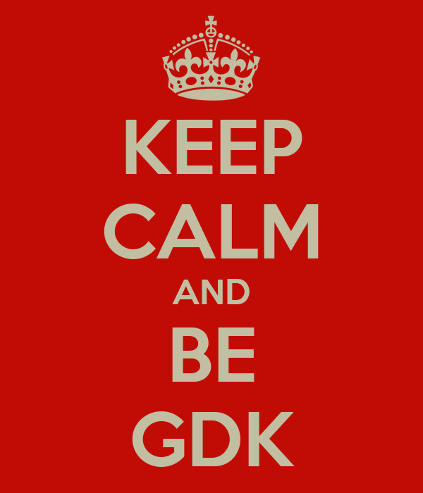 KEEP CALM AND BE GDK