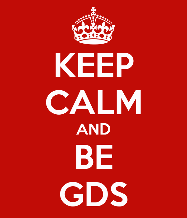 KEEP CALM AND BE GDS
