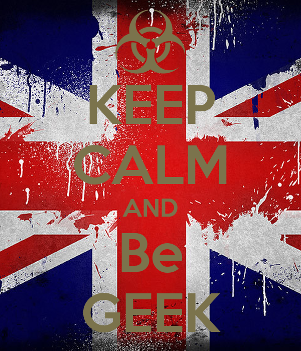 KEEP CALM AND Be GEEK