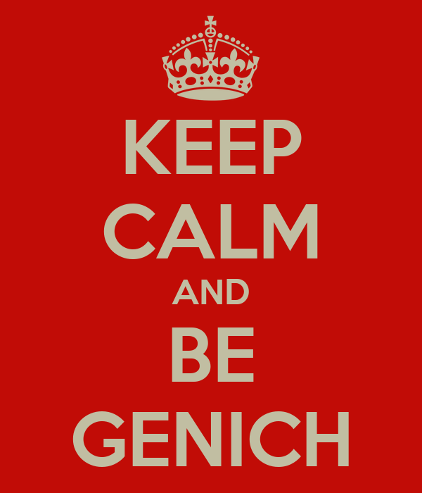 KEEP CALM AND BE GENICH