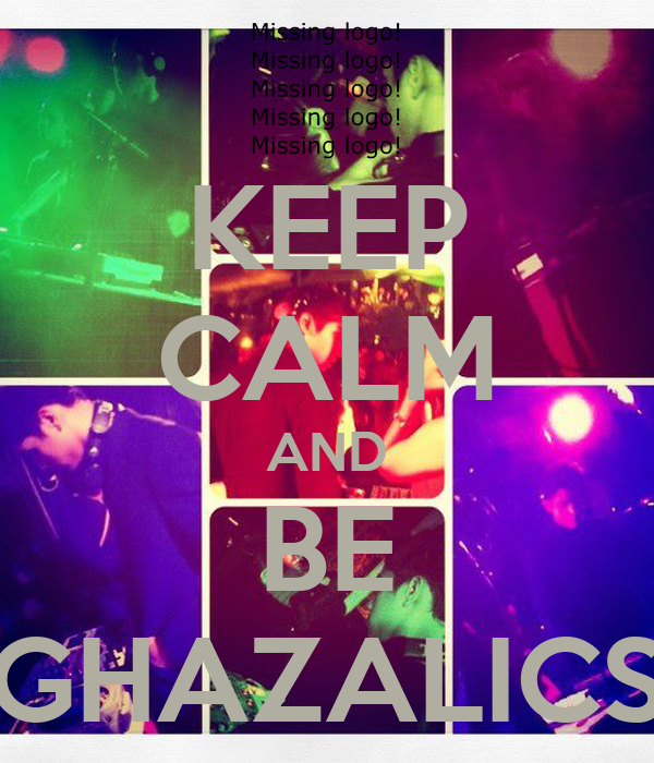 KEEP CALM AND BE GHAZALICS
