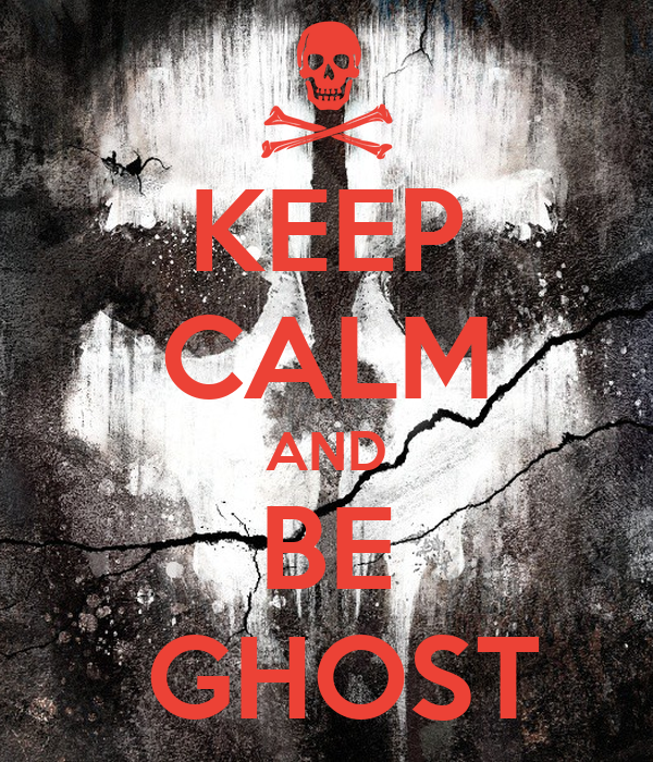 KEEP CALM AND BE  GHOST