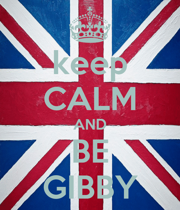 keep CALM AND BE GIBBY