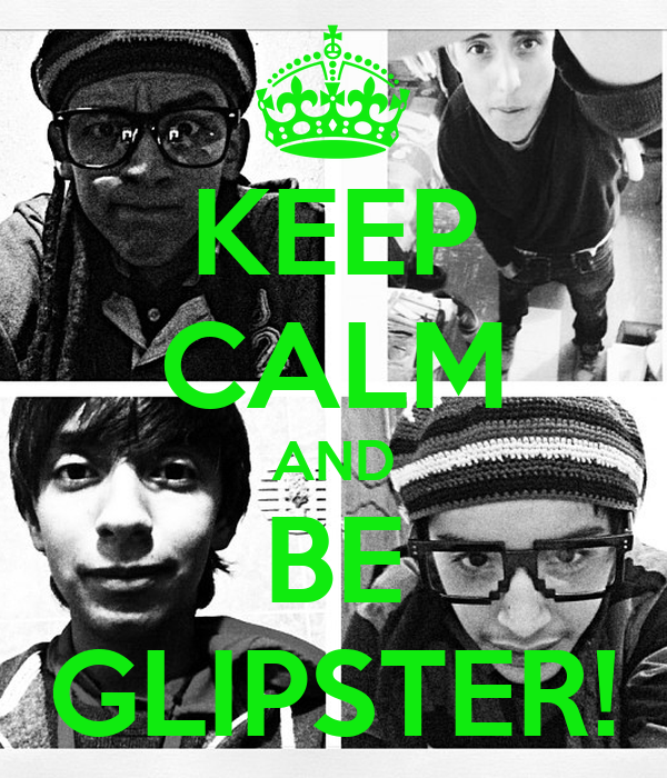 KEEP CALM AND BE GLIPSTER!