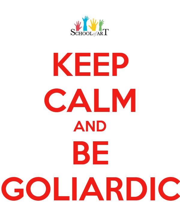 KEEP CALM AND BE GOLIARDIC