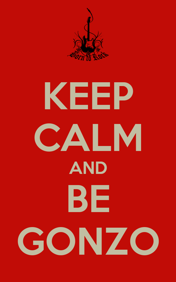 KEEP CALM AND BE GONZO