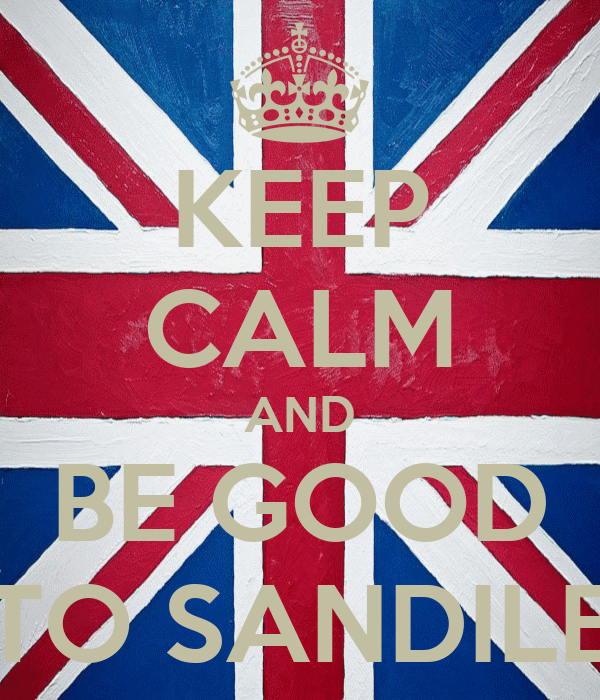 KEEP CALM AND BE GOOD TO SANDILE