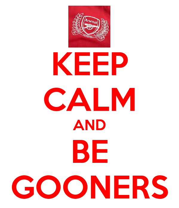 KEEP CALM AND BE GOONERS