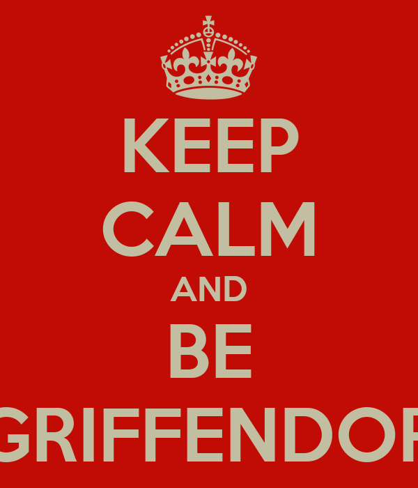KEEP CALM AND BE GRIFFENDOR