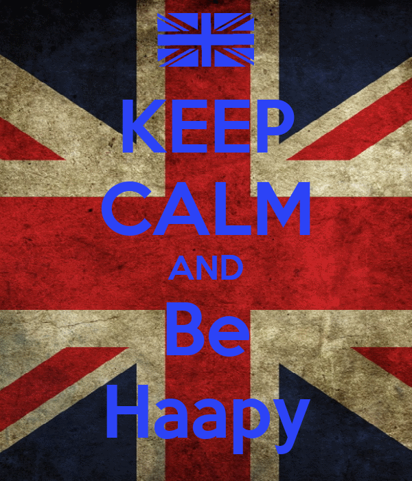 KEEP CALM AND Be Haapy