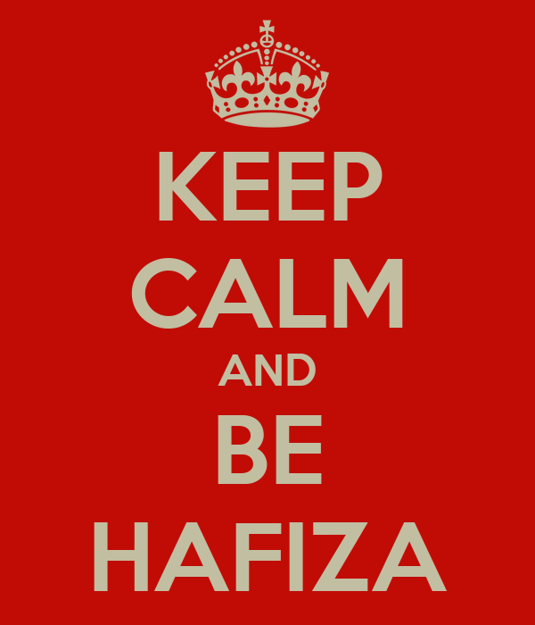 KEEP CALM AND BE HAFIZA