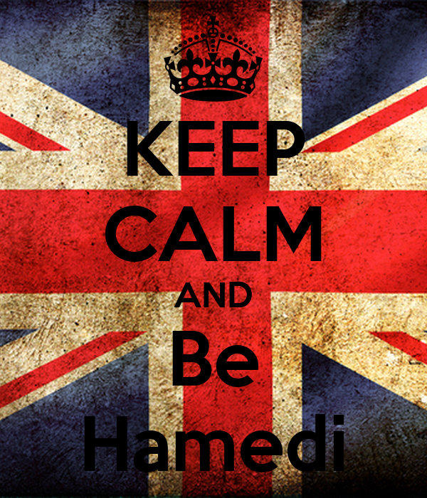 KEEP CALM AND Be Hamedi