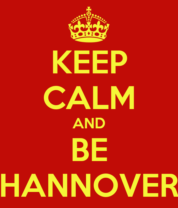 KEEP CALM AND BE HANNOVER
