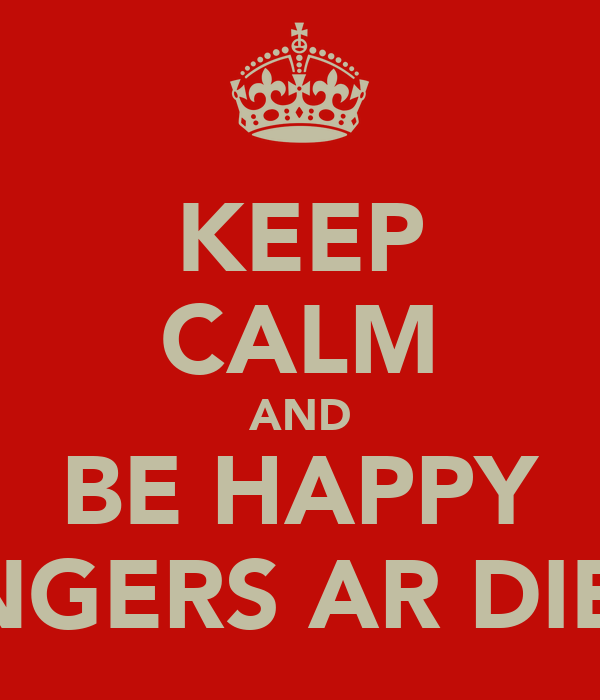 KEEP CALM AND BE HAPPY RANGERS AR DIENG