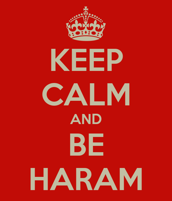 KEEP CALM AND BE HARAM