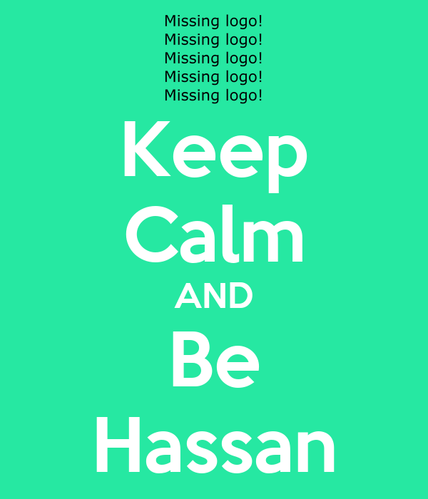 Keep Calm AND Be Hassan