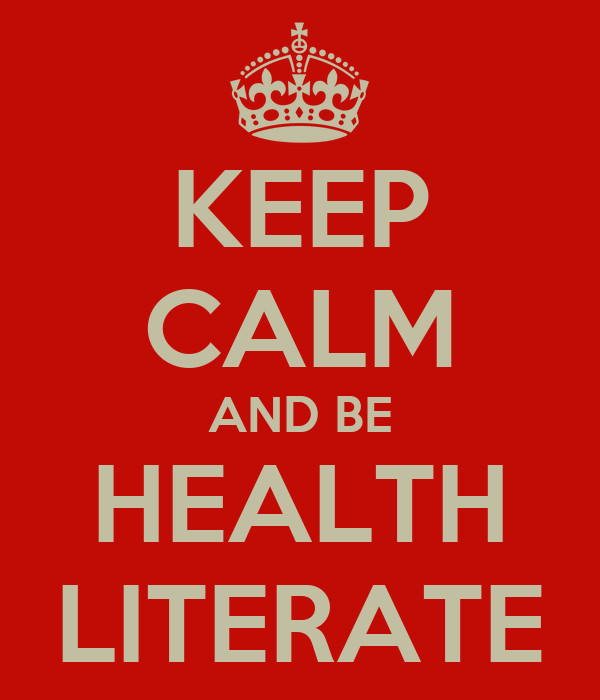 KEEP CALM AND BE HEALTH LITERATE