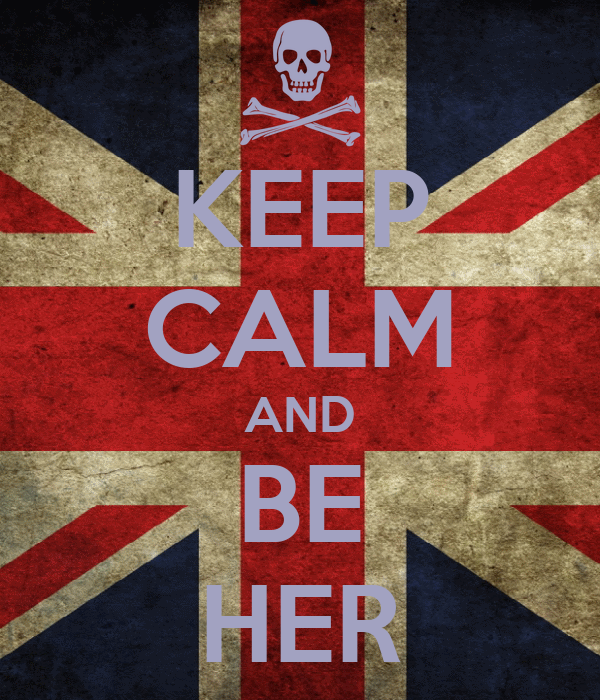 KEEP CALM AND BE HER