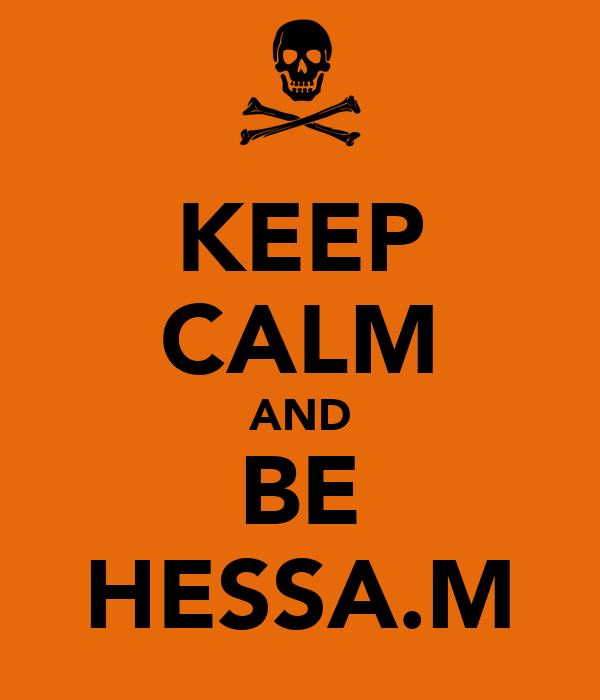 KEEP CALM AND BE HESSA.M