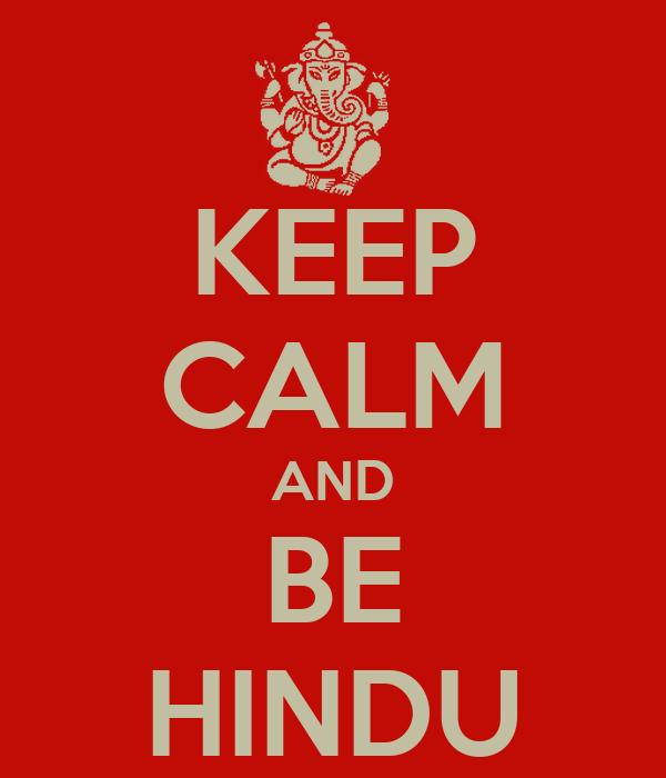 KEEP CALM AND BE HINDU
