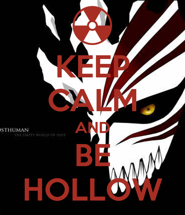 KEEP CALM AND BE HOLLOW