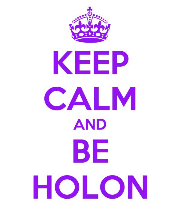 KEEP CALM AND BE HOLON