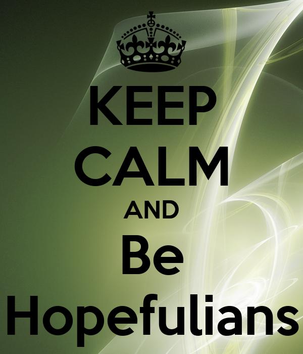 KEEP CALM AND Be Hopefulians