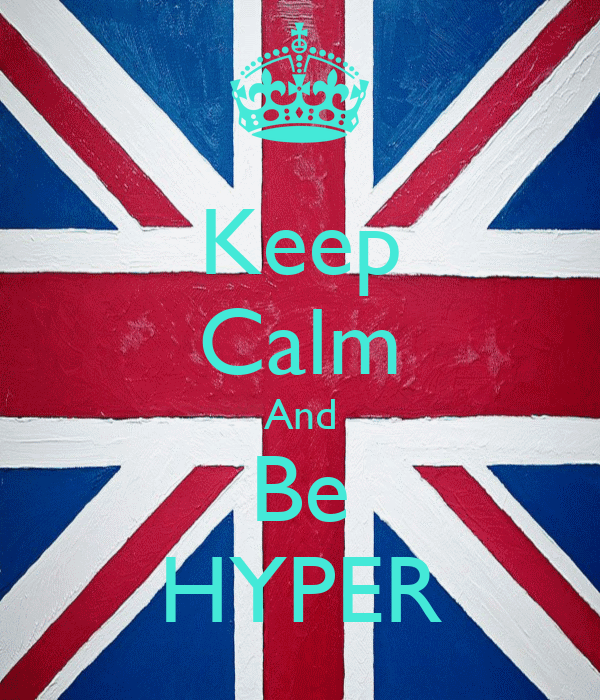 Keep Calm And Be HYPER