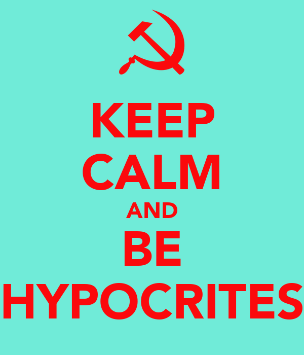 KEEP CALM AND BE HYPOCRITES