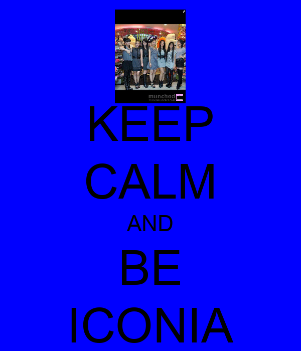 KEEP CALM AND BE ICONIA