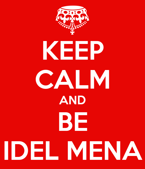 KEEP CALM AND BE IDEL MENA