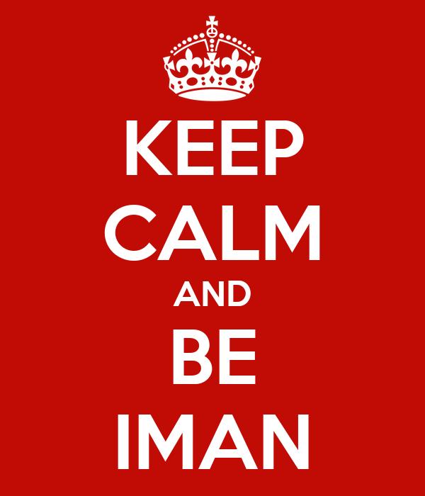 KEEP CALM AND BE IMAN