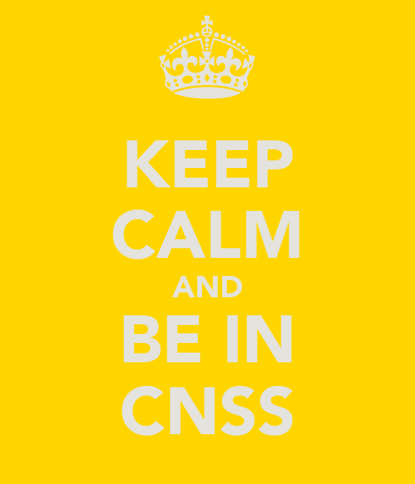 KEEP CALM AND BE IN CNSS