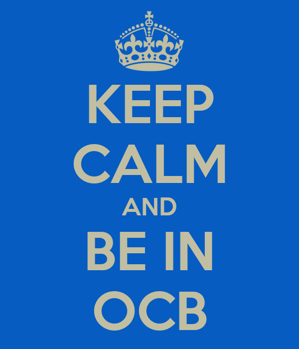 KEEP CALM AND BE IN OCB