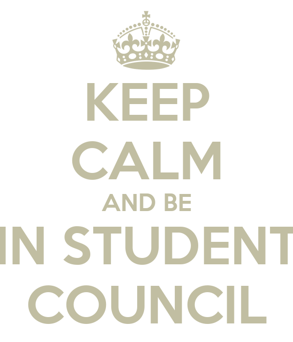 KEEP CALM AND BE IN STUDENT COUNCIL