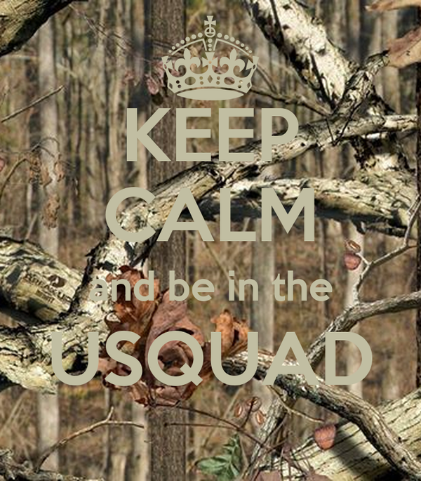 KEEP CALM and be in the USQUAD