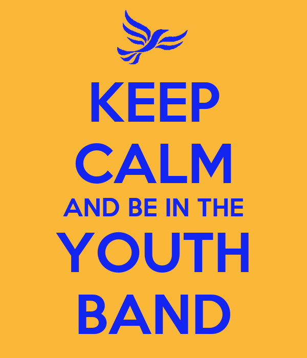 KEEP CALM AND BE IN THE YOUTH BAND
