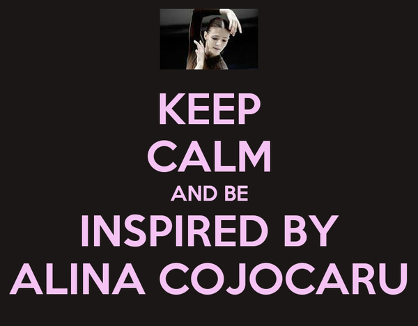 KEEP CALM AND BE INSPIRED BY ALINA COJOCARU