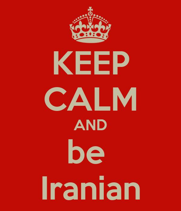 KEEP CALM AND be  Iranian