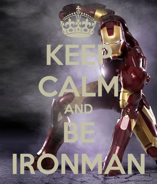 KEEP CALM AND BE IRONMAN