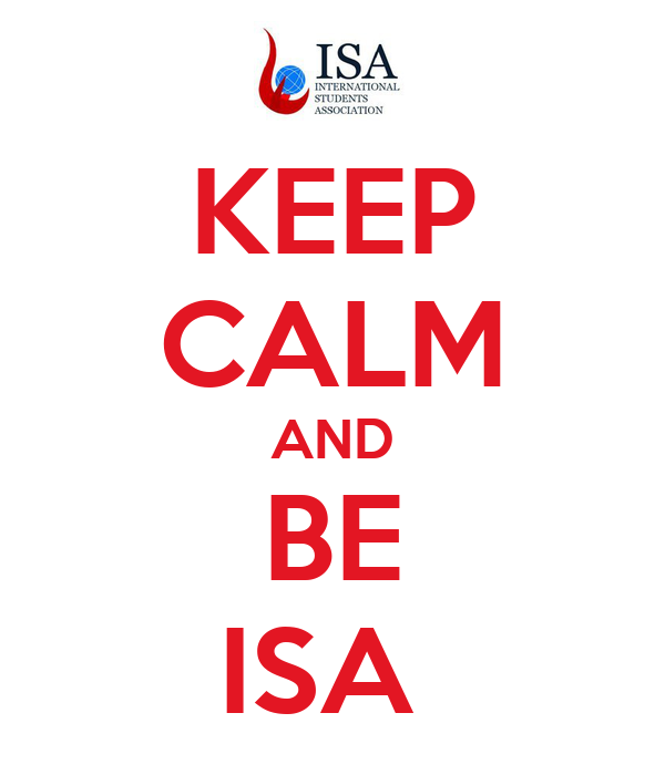 KEEP CALM AND BE ISA