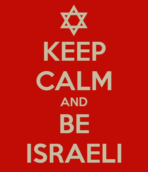 KEEP CALM AND BE ISRAELI