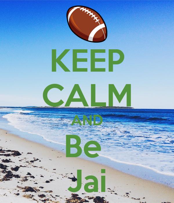 KEEP CALM AND Be  Jai