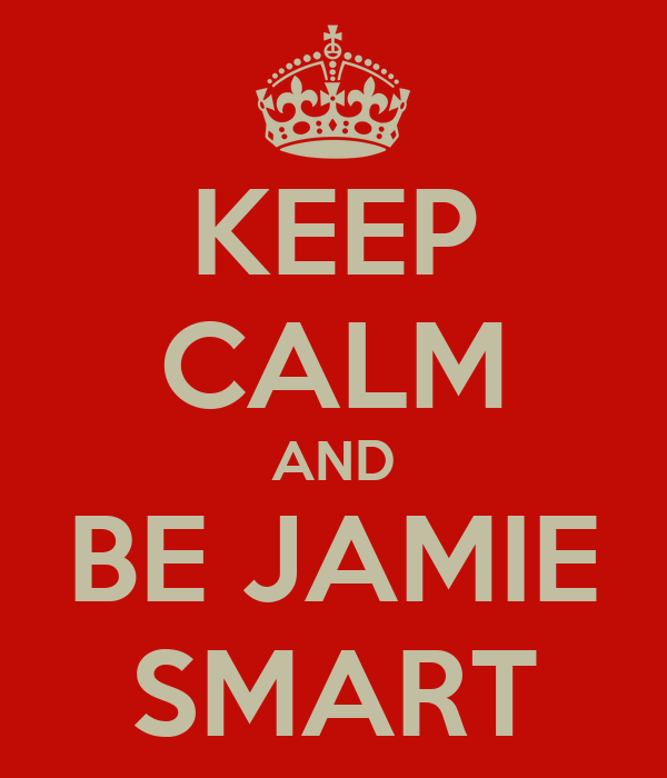 KEEP CALM AND BE JAMIE SMART