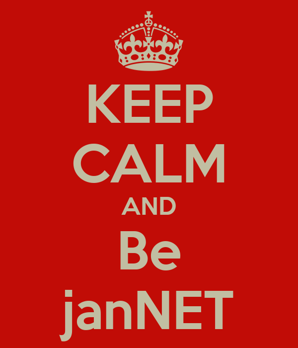 KEEP CALM AND Be janNET