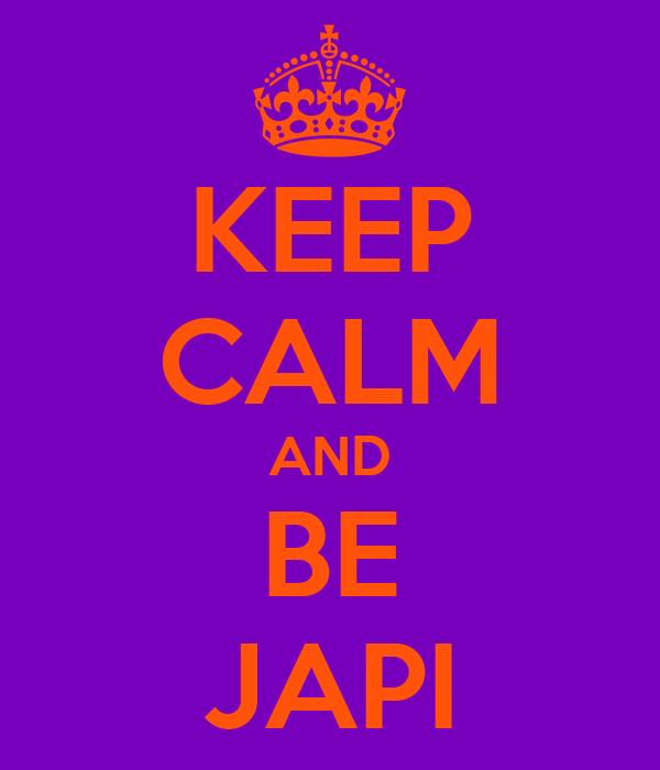 KEEP CALM AND BE JAPI