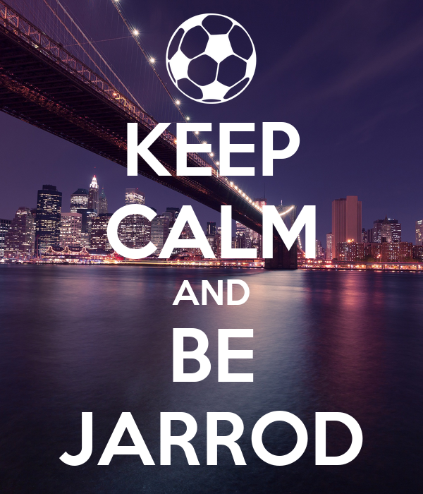 KEEP CALM AND BE JARROD