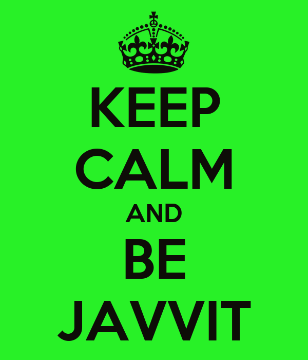 KEEP CALM AND BE JAVVIT